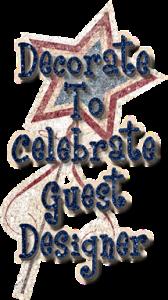 Decorate To Celebrate! GuestDesigner